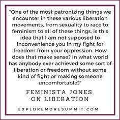 Feminsta Jones talks about liberation and social justice movements at the free Explore More Summit. Mar 8-17. #activism #socialjustice #feminism #allyship #poc #privilege