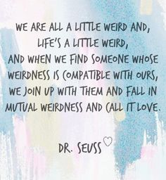 dr seuss love quotes - Find the perfect quote from our hand-picked collection of inspiring words and share the best motivational words collection. Positive thoughts, great advice and ideas. #quote #Life #inspiration #motivation