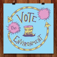 Vote The Environment by Alex Hoeffner
