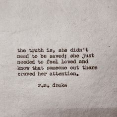 The truth is she didn't need to be saved. She just needed to feel loved and know that someone out there craved her attention.