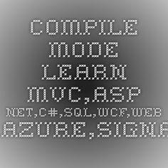 Compile Mode - Learn MVC,ASP.NET,C#,SQL,WCF,Web API,Azure,SignalR,Entity Framework,WCF REST,Aspose