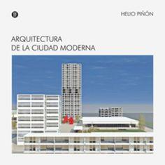 Arquitectura de la ciudad moderna es un ejercicio de proyecto de un área urbana, basado en los criterios de ordenación explícitos en la tradición moderna.