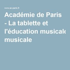 Académie de Paris - La tablette et l'éducation musicale