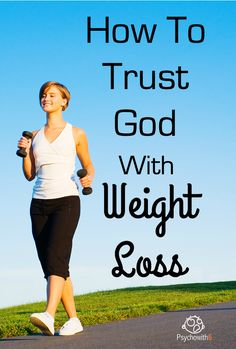 How to Trust God with Weight Loss