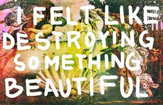 something beautiful by Iain Burke, via Flickr - Quote from Fight Club