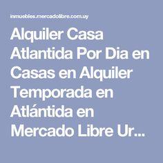 Alquiler Casa Atlantida Por Dia en Casas en Alquiler Temporada en Atlántida en Mercado Libre Uruguay