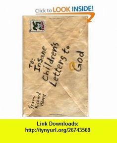 Insane Childrens Letters To God (9781441490148) Richard Moore , ISBN-10: 1441490140  , ISBN-13: 978-1441490148 ,  , tutorials , pdf , ebook , torrent , downloads , rapidshare , filesonic , hotfile , megaupload , fileserve