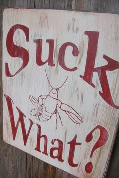 Suck What with Crawfish  Distressed by TheChunkyMermaid on Etsy, $23.11