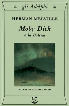 Moby Dick o la balena - Herman Melville - Libro - Adelphi - Gli Adelphi Great Novels, Great Books, New Books, Books To Read, American Literature, Ex Libris, Bibliophile, Book Quotes, Book Lovers