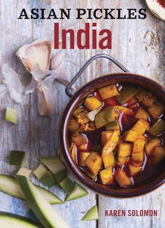 Asian Pickles: India by Karen Solomon, Click to Start Reading eBook, A DIY guide to making the tangy pickles of India, featuring recipes ranging from traditional chutney
