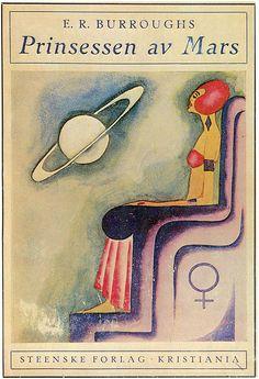 A Princess of Mars (1928) Prinsessen av Mars. By Edgar Rice Burroughs. (Norway: Steenske, 1928)