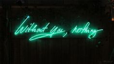 Neon Sign, Without You