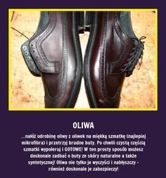Czy wiecie, że już odrobina oliwy... Life Guide, Mish Mash, Diy Cleaners, Good To Know, Home Remedies, Life Hacks, Oxford Shoes, Cleaning Tips, Trips