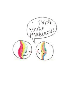 You're Marbleous