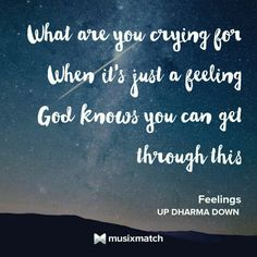 Feelings by Up Dharma Down Knowing You, Crying, God, Feelings, Dios, Allah, The Lord