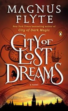 City of Lost Dreams (City of Dark Magic, #2) by Magnus Flyte - 11/2013 Best Selling New Release - Fnatasy. (Book #1 City of Magic)*