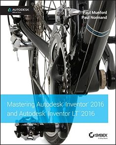 Download free Mastering Autodesk Inventor 2016 and Autodesk Inventor LT 2016: Autodesk Official Press pdf