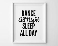 Dance Poster, typography art, wall decor, mottos, words, giclee art, inspirational, funny, motivational, dance all night sleep all day