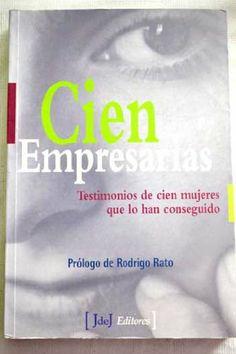 Cien empresarias : testimonios de cien mujeres que lo han conseguido (2003)