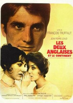 Two English Girls is a 1971 Drama, Romance film directed by François Truffaut and starring Jean-Pierre Léaud, Kika Markham. Films Cinema, Cinema Posters, Movie Posters, Cinema France, Philippe Leotard, Jean Pierre Leaud, Jules And Jim, Site Pour Film, Francois Truffaut