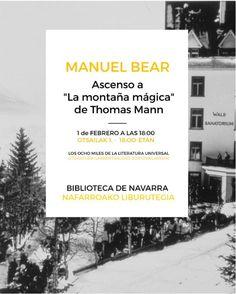 "LOS OCHO MILES DE LA LITERATURA UNIVERSAL. Manuel Bear. Ascenso a ""La montaña mágica"" de Thomas Mann. 1 de febrero a las 18:00 horas / LITERATURA UNIBERTSALEKO ZORTZIMILAKOAK. Manuel Bear. Thomas Mannen ""La montaña mágica"" igoera. Otsailaren 1a. 18:00."