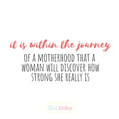 It is within the journey of a motherhood that a woman will discover how strong she really is. Journey, Strong, Babies, Woman, Kids, Inspiration, Decor, Children, Decoration
