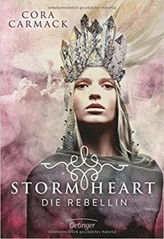 Sometimes It's Wonderland.: [Rezension] Cora Carmack - Stormheart, Die Rebelli...