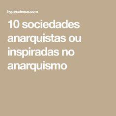 10 sociedades anarquistas ou inspiradas no anarquismo