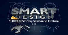 สัมมนา SMART DESIGN by SolidWorks Electrical @ TGI