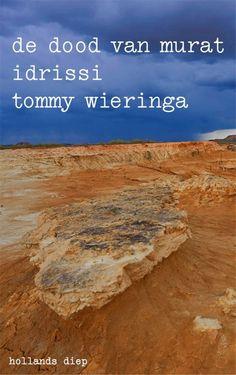 13/53 De dood van Murat Idrissi - Tommy Wieringa Een novelle over 2 migrantendochters, reizend van Marokko naar Spanje met een dode verstekeling in de achterbak, het gevoel van ontheemd zijn, avontuur en noodlot.