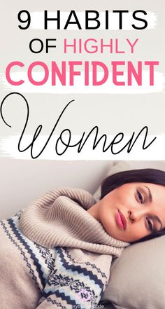 Do You Have the Habits of a Confident Woman? a Woman with High Self-Confidence Holds Herself Differently. Here Are Nine Habits of Highly Confident Women. Building Self Confidence, Self Confidence Tips, Confidence Coaching, Building Self Esteem, Confidence Boost, Good Habits, Healthy Habits, Personal Development, Self Development