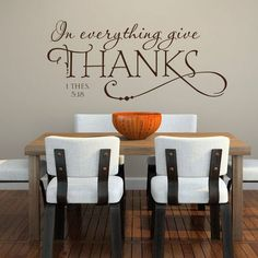In everything give thanks 1 Thes. 5:18 scripture vinyl wall decal. $42.00, via Etsy.