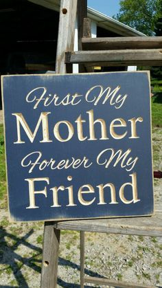"Custom Carved Wooden Sign - ""First My Mother, Forever My Friend"" by HayleesCloset on Etsy"