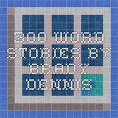 300 Word Stories by Brady Dennis