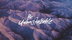 Be Unmistakable