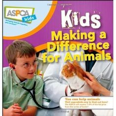 For your classroom library:  Kids Making a Difference for Animals by Nancy Furstinger