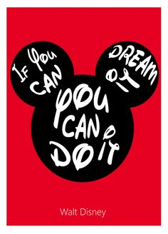"If you can dream it, you can do it. In the iconic ""Disney font""."