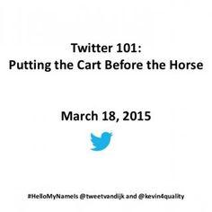 #ABTwitter101 | @kevin4quality | @tweetvandijk March 18, 2015 Twitter 101: Putting the Cart Before the Horse March 18, 2015 #HelloMyNameIs @tweetvandijk and. http://slidehot.com/resources/abtwitter101-putting-the-cart-before-the-horse.37509/