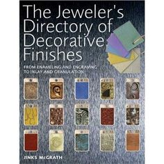The Jeweler's Directory of Decorative Finishes: From Enameling and Engraving to Inlay and Granulation by Jinks McGrath (published in the US by Krause, in the UK by A & C Black). Recommended as a great resource...I refer to this often!