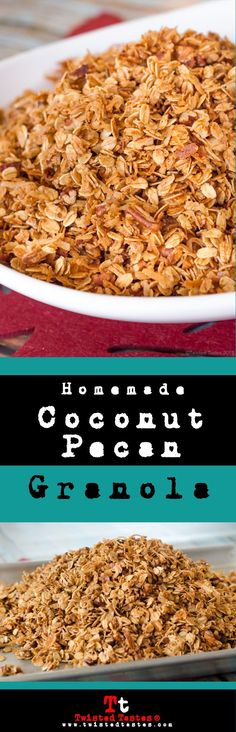 Homemade Coconut Pecan Granola recipe | Twisted Tastes #breakfast #granola #homemade granola recipe