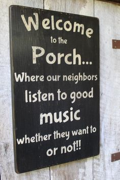 Welcome to the Porch Wood sign Where Our Neighbors listen to good music Funny Porch Sign Porch Decor Outdoor Decor Boho Outdoor Signs Outdoor Signs, Outdoor Decor, Backyard Signs, Outdoor Living, Outdoor Furniture, Patio Signs, Backyard Bbq, Outdoor Ideas, Garden Furniture