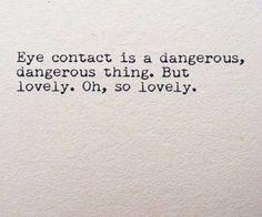eye contact :)