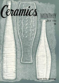 Ceramics Monthly March 1954 Issue Cover, On the Cover: Upside Down Throwing