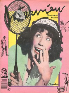 Lily Tomlin - Interview - Andy Warhol, May 1988 Design Editorial, Magazine Art, Magazine Covers, Vintage Poster, Illustrations, Graphic Design Illustration, Illustration Styles, Grafik Design, Andy Warhol