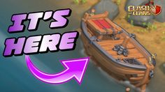 CLASH OF CLANS - THE SHIP IS FINALLY HERE 2017 MASSIVE UPDATE IS CLOSE
