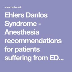 Ehlers Danlos Syndrome - Anesthesia recommendations for patients suffering from EDS.pdf