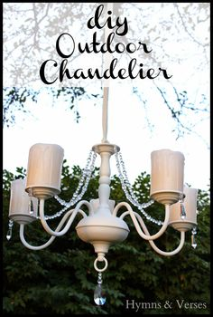 DIY Outdoor Chandelier | Hymns and Verses | Maison Blanche Paint Companly Outdoor Vintage Paint