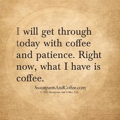 sweatpants and coffee - Google Search