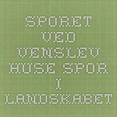 Sporet ved Venslev Huse - Spor i Landskabet Larp, Periodic Table, History, Periodic Table Chart