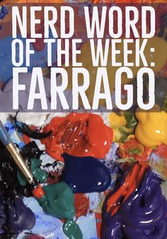 Nerd Word of the Week: Farrago ~ a confused mixture. As in: The paint, pushed around into a vibrant farrago, was a piece of art all its own. Words For Writers, Confused, Art Pieces, Nerd, Vibrant, Comic Books, French, Paint, Picture Wall